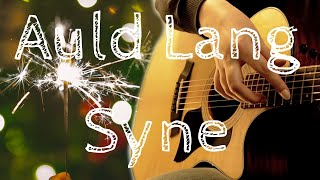 (Traditional) Auld Lang Syne (fingerstyle guitar solo)