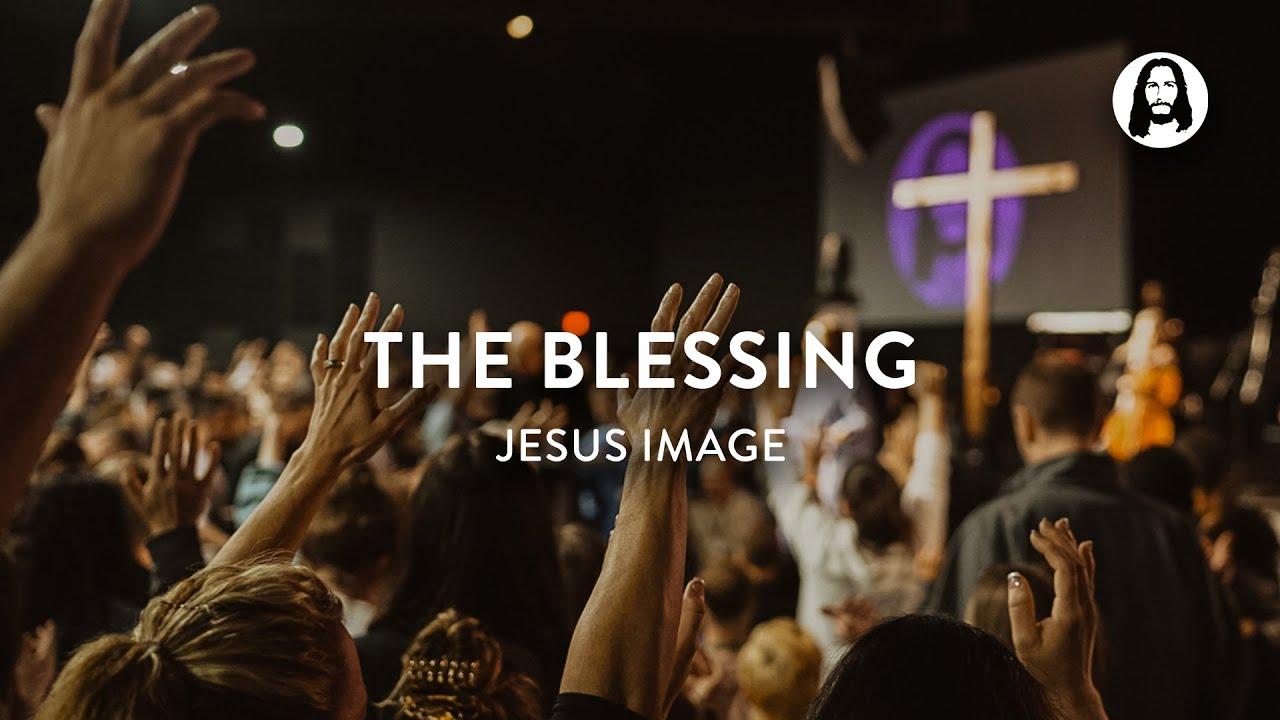 The Blessing | Jesus Image Worship | John Wilds
