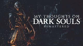 My thoughts on Dark Souls: Remastered