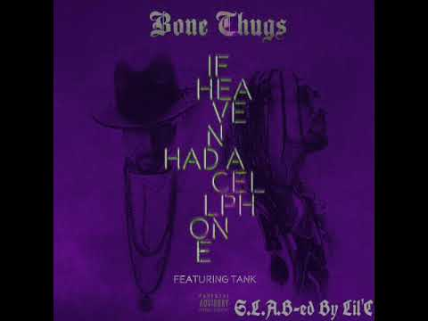 Bone Thugs Ft Tank - If Heaven Had A Cell Phone (S.L.A.B-ed By Lil'C)