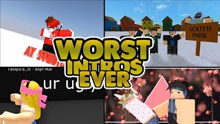 Worst Roblox Intros Ever