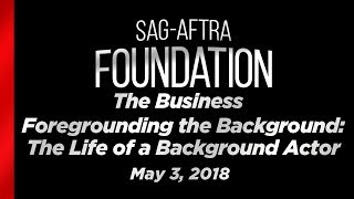 The Business:  Foregrounding the Background - The Life of a Background Actor