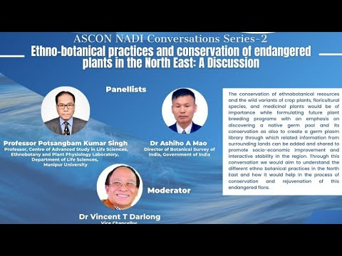 Ethno-botanical practices and conservation of endangered  plants in the North East: A Discussion