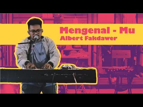 Albert Fakdawer - Mengenal-Mu