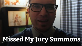 011 - I Missed My Jury Summons Date