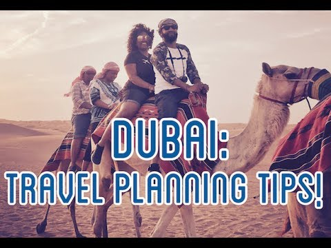 DUBAI Travel Planning Tips!