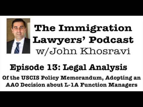 [PODCAST] Legal Analysis of USCIS Policy Memo Re L-1A Function Managers (ILP013)