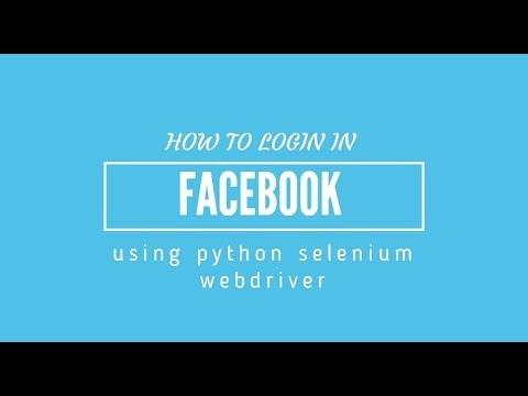 Facebook login using python selenium webdriver    Python Selenium  Webdriver  