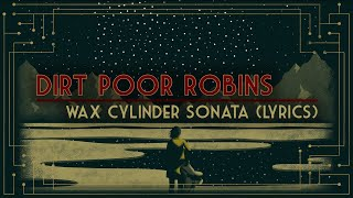 Dirt Poor Robins - Wax Cylinder Sonata (Official Audio and Lyrics)
