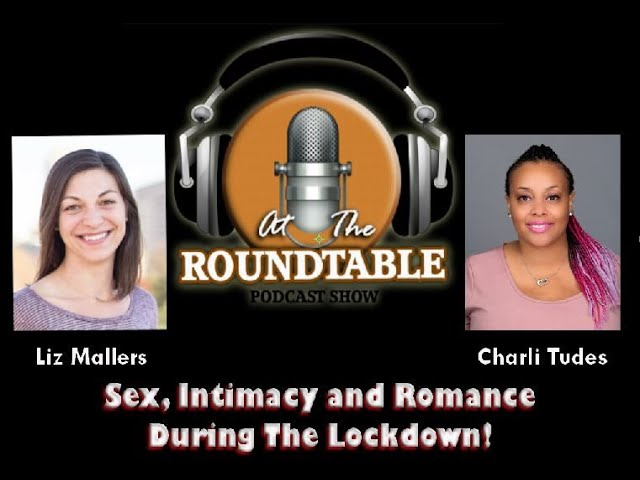 ATRT Show-Sex, Intimacy and Romance During The Lockdown!