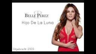 Скачать Belle Perez Hijo De La Luna Lyrics