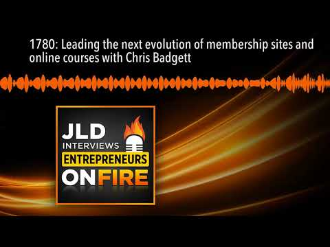 1780: Leading the next evolution of membership sites and online courses with Chris Badgett