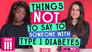 Things Not To Say To Someone With Type 1 Diabetes