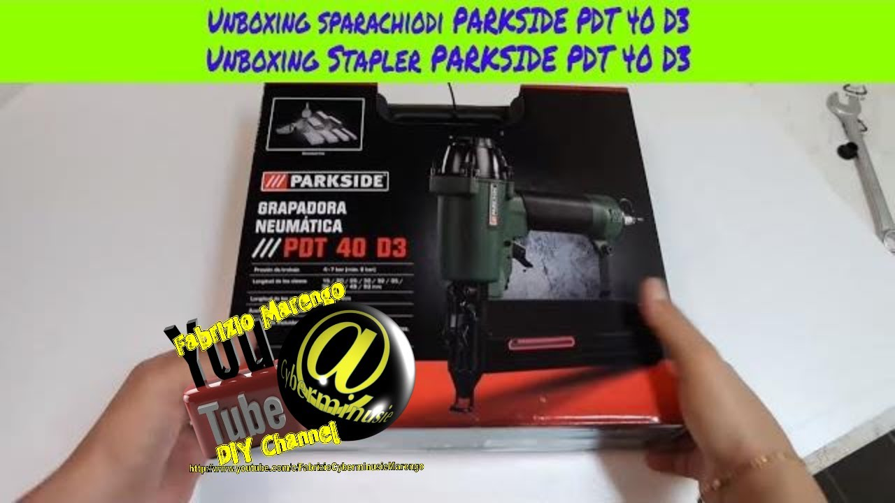 Unboxing and review pistola sparachiodi parksidepdt40d3 for Parkside pistola sparapunti elettrica