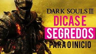 Dark Souls 3 - DICAS e ITENS SECRETOS Para Começar Bem o Jogo