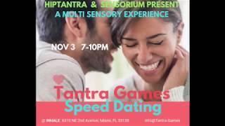 Tantra Games Speed Dating Nov. 3, 2018 Miami