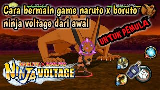 Tutorial - Cara bermain game naruto x boruto ninja voltage dari awal
