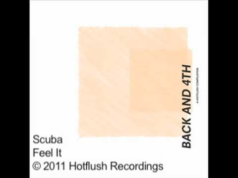 Scuba - Feel It - BACK AND 4TH