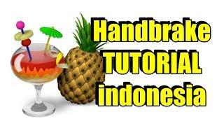 Handbrake Tutorial Indonesia   Cara Memperkecil Ukuran File Video