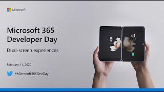 Microsoft 365 Developer Day - Dual-screen experiences