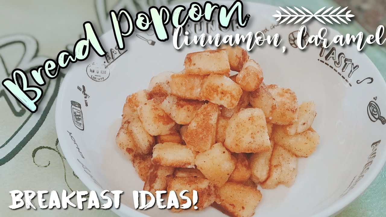 CINNAMON CARAMEL BREAD POPCORN! Yummy Breakfast Ideas! 🍞   L' Cocina