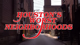 The 10 WORST NEIGHBORHOODS in HOUSTON