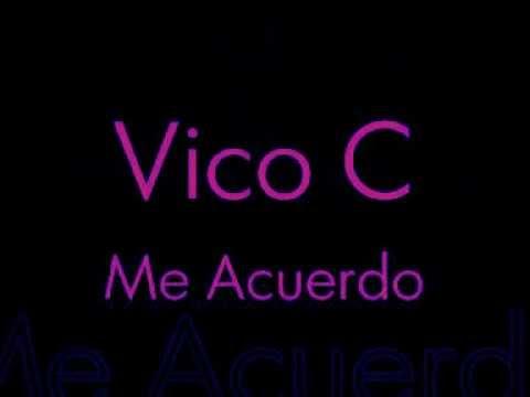 Vico-C: Me Acuerdo (Con Letra) HQ