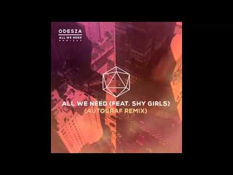All We Need (feat. Shy Girls) (Autograf Remix)