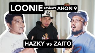 LOONIE | BREAK IT DOWN: Rap Battle Review E179 | AHON 9: HAZKY vs ZAITO
