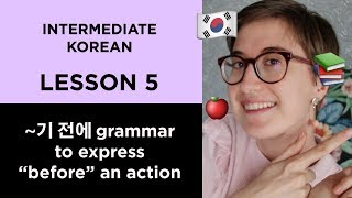"Intermediate Korean #4: How to say ""before"" something using ~기 전에 grammar"