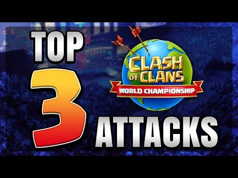 CLASH OF CLANS WORLD CHAMPIONSHIP TOP 3 ATTACKS