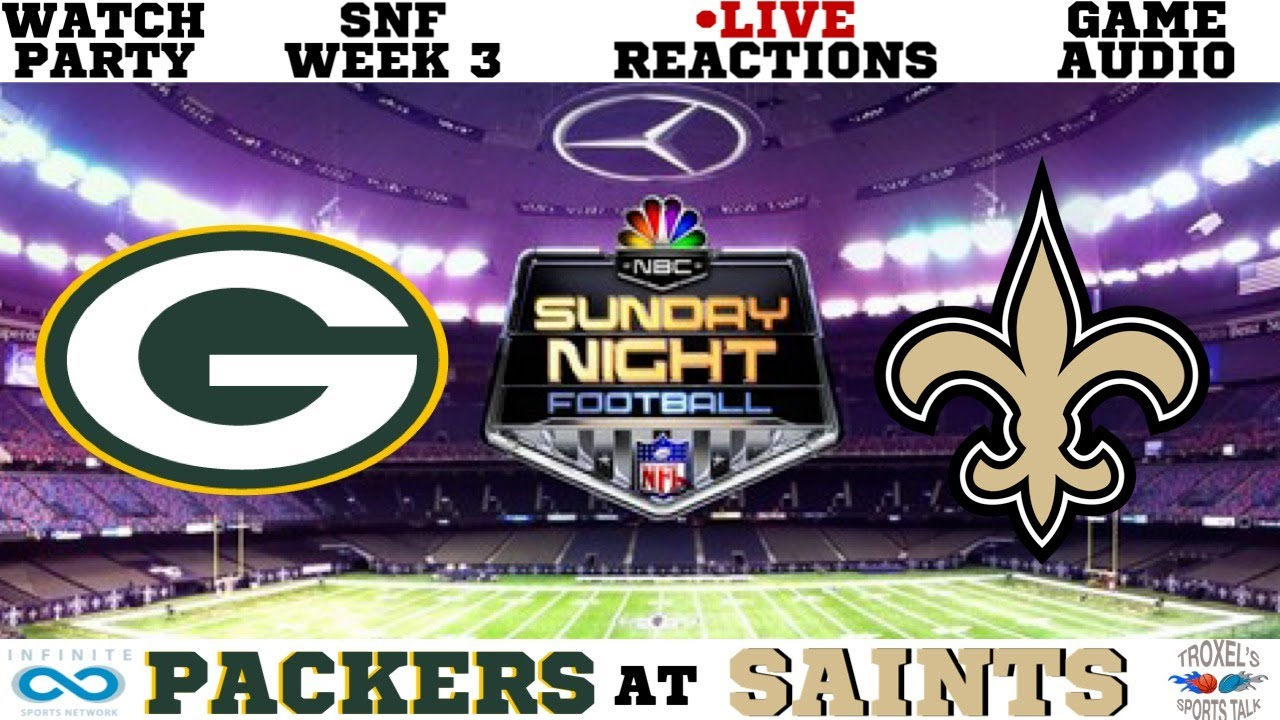 Snf Nfl Week 3 Green Bay Packers Vs New Orleans Saints Game Audio Scoreboard Reactions Youtube