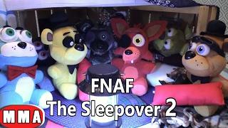 FNAF plush Episode 59 - The Sleepover 2