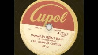 Carl Jularbos orkester - Hammarforsens brus