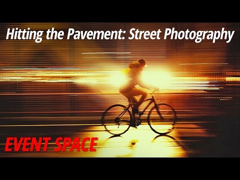 Hitting the Pavement: Street Photography - Full Version