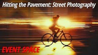 Hitting the Pavement: Street Photography - Full Version