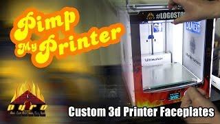 Pimp My Printer!  Making custom 3d printer faceplates.  Special 3d Printing Nerd Faceplate made