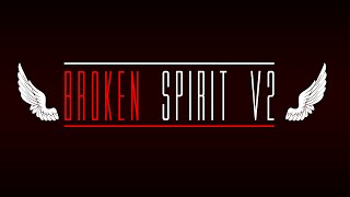 Broken Spirit v2