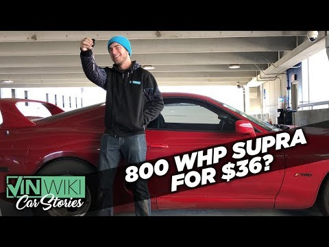 I got an 800 whp Supra for $36