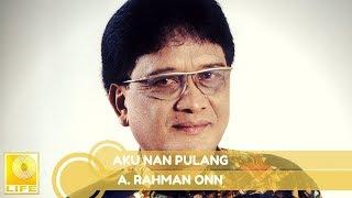 A.Rahman Onn - Aku Nan Pulang (Official Audio)