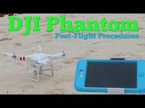 DJI Phantom Post-Flight Maintenance Tutorial