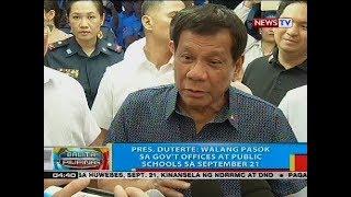 Pres. Duterte: Walang pasok sa gov't offices at public schools sa September 21