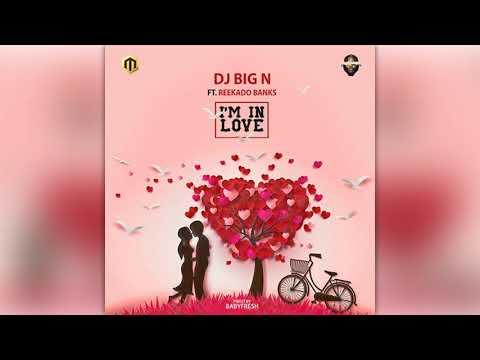 DJ Big N - I'm in Love (feat. Reekado Banks) [ Official Audio ]