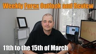 Weekly Forex Review - 11th to the 15th of March