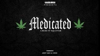 Crob - Medicated Ft. iQlover