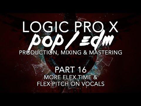 Logic Pro X - Pop/EDM Production #16 - More Flex Time & Flex Pitch on Vocals