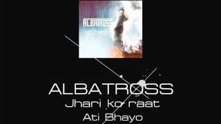 Video Albatross - Jhari Ko raat download MP3, 3GP, MP4, WEBM, AVI, FLV Juni 2018