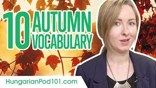 Learn the 10 Must-know Autumn Vocabulary in Hungarian!