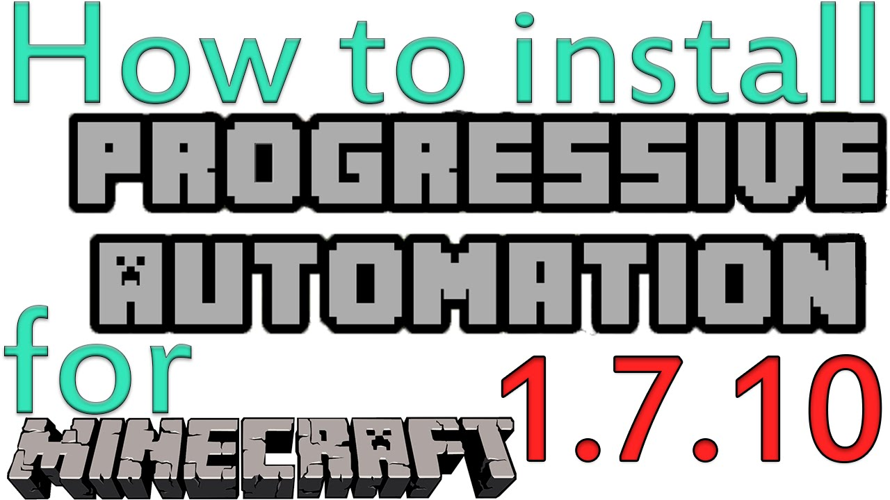 Minecraft 1 7 10 - How to install Progressive Automation Mod (OUTDATED)