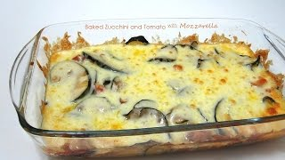 Baked Zucchini And Tomato With Mozzarella | Dietplan-101.com